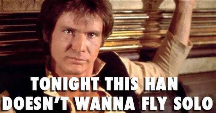 Nerd pickup lines Han Solo